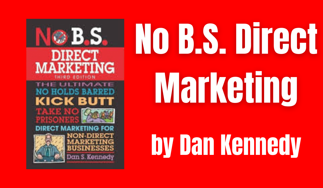 No B.S. Direct Marketing by Dan Kennedy